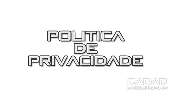 politica-de-privacidade-radar-concursos-publicos-brasil